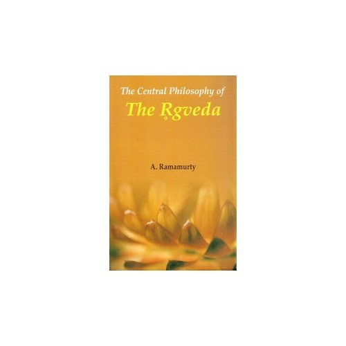 9788124606100: Central Philosophy of the Rigveda
