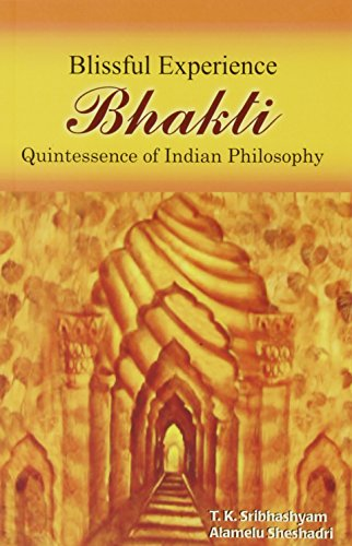 9788124606148: Bhakti: Blissful Experience: Quintessence of Indian Philosophy