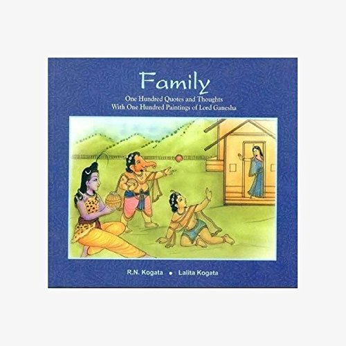 Family: One Hundred Quotes and Thoughts with One Hundred Paintings of Lord Krishna: R.N. Kogata and...