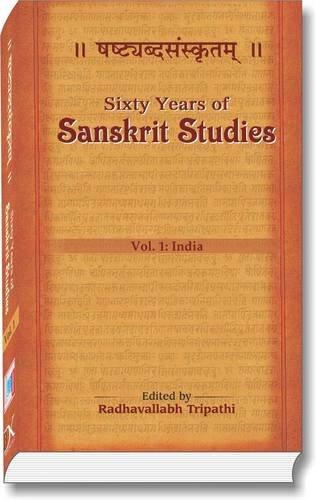 Sixty Years of Sanskrit Studies (1950-2010): Vol.: Radhavallabh Tripathi