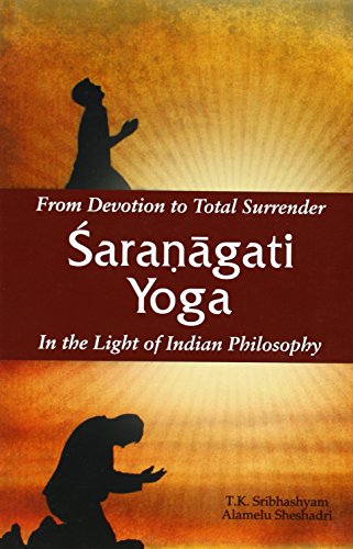 9788124606360: From Devotion to Total Surrender Sharnagati Yoga: In the Light of Indian Philosophy