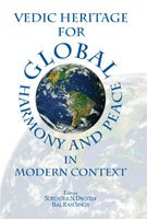 9788124606421: Vedic Heritage for Global Harmony and Peace in Modern Context