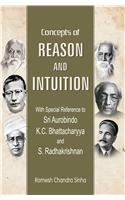 Concepts of Reason and Intuition: With Special: Ramesh Chandra Sinha