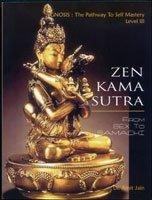 Zen Kamasutra: From Sex To Samadhi (Gnosis: Dr Amit Jain