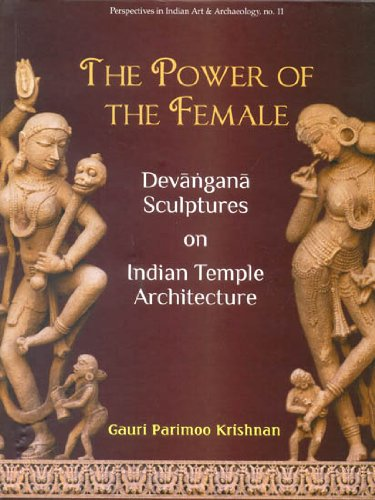 The Power of the Female: Devangana Sculptures on Hindu Temple Architecture