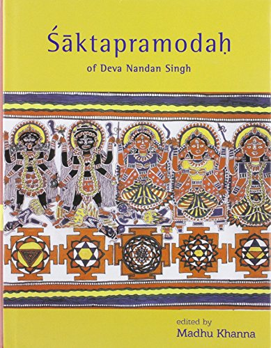 Saktapramodah of Deva Nandan Singh: Madhu Khanna (Ed.)