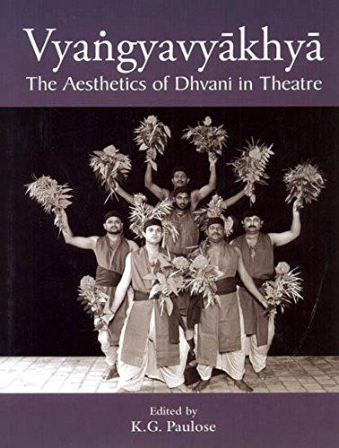 Vyangyavyakhya: The Aesthetics of Dhvani in Theatre: Dr K.G. Paulose