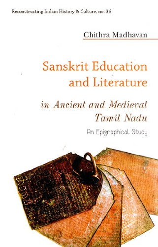 Sanskrit Education and Literature in Ancient and: Chithra Madhavan (Author)