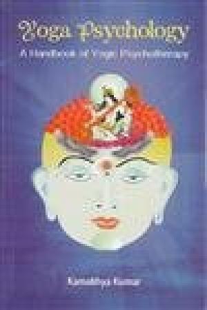 9788124607114: Yoga Psychology: A Handbook of Yogic Psychotherapy