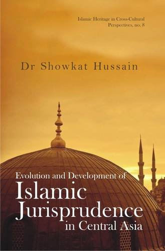 Evolution and Development of Islamic Jurisprudence in Central Asia (Islamic Heritage in ...