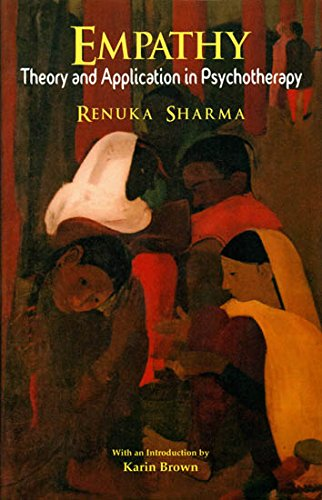 Empathy: Theory and Application in Psychotherapy: Renuka Sharma