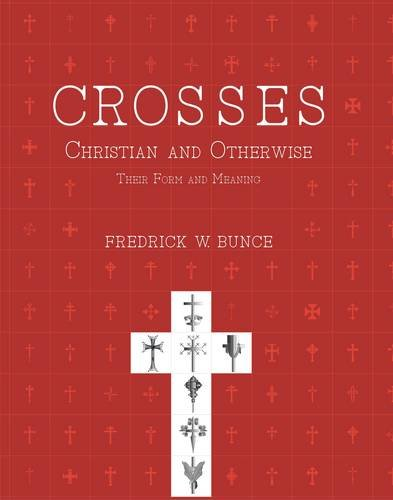 Crossess - Christian and Otherwise: Fredrick W. Bunce