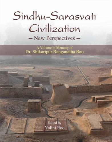 Sindhu-Sarasvati Civilization: New Perspectives (A Volume in Memory of Dr. Shikaripur Ranganatha ...
