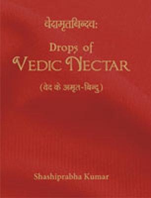 Vedamritabindavah (Drops of Vedic Nectar): Shashi Prabha Kumar