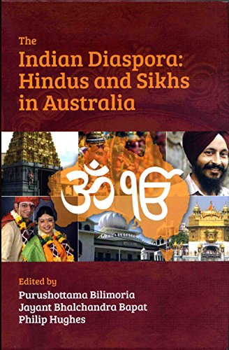 The Indian Diaspora: Hindus and Sikhs in Australia: Purushottama Bilimoria, Jayant Bhalchandra ...