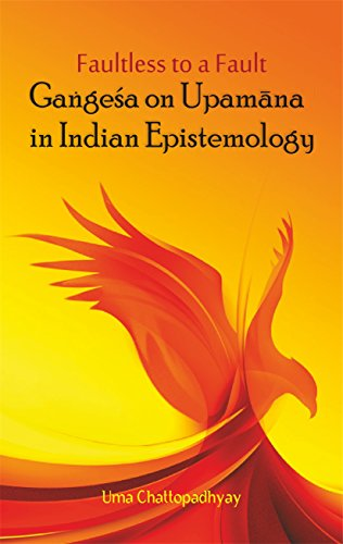 Faultless to a Fault: Gangesa on Upamana in Indian Epistemology: Uma Chattopadhyay
