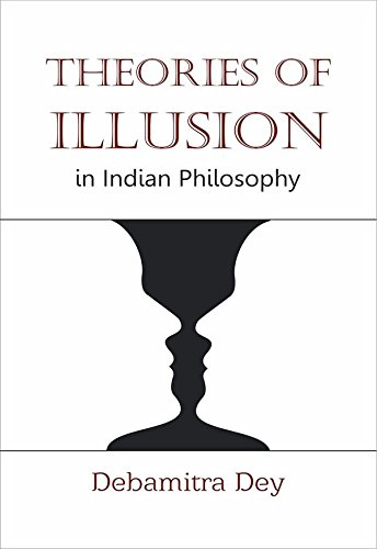 Theories of Illusion in Indian Philosophy: Debamitra Dey