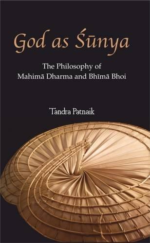 God as Shunya: The Philosophy of Mahima Dharma and Bhima Bhoi: Tandra Patnaik