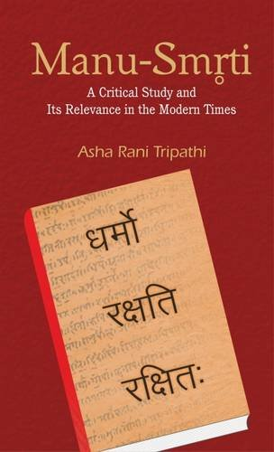 9788124608333: Manu Smriti A Critical Study and Its Relevance in the Modern Times