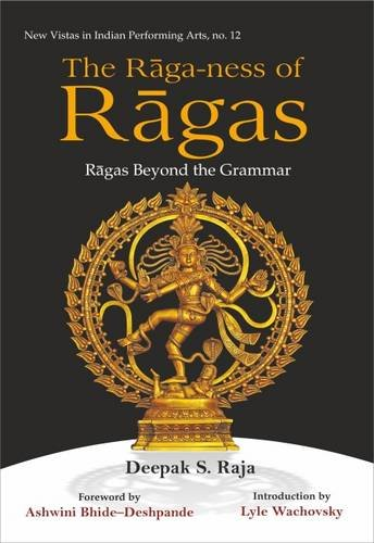 9788124608357: The Raga-Ness of Ragas: Ragas Beyond the Grammar