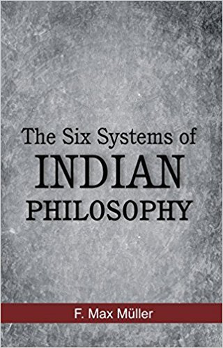 Six Systems of Indian Philosophy: M'uller F. Max