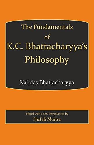 Fundamentals of K.C. Bhattacharyya's Philosophy: Kalidas Bhattacharyya