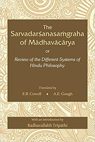 The Sarvadarshanasamgraha of Madhavacharya or Review of: E.B. Cowell, A.E.