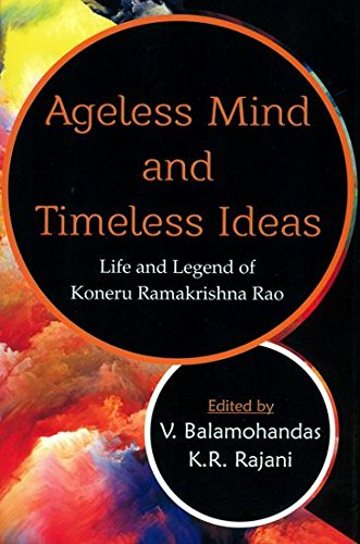 Ageless Mind and Timeless Ideas: Life and: V. Balamohandas &
