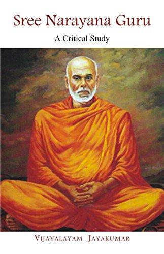 Sree Narayana Guru - A Critical Study: Vijayalayam Jayakumar
