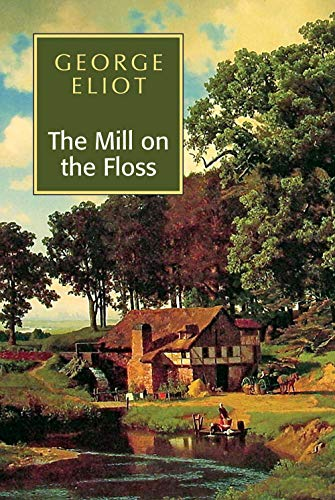 Rereading: George Eliot's Mill on the Floss