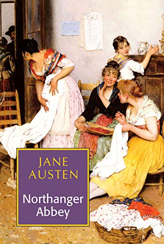 Northanger Abbey: Jane Austen