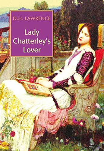 Lady Chatterley`s Lover: D.H. Lawrence