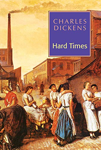 Hard Times: Charles Dickens