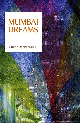 Mumbai Dreams: Chandrasekharan K.