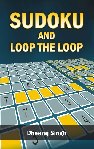 Sudoku and Loop the Loop: Dheeraj Singh