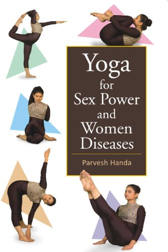 Yoga for Sex Power and Women Diseases: Parvesh Handa