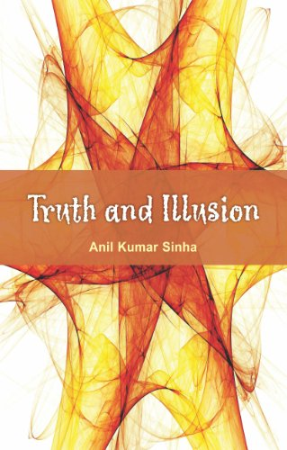 Truth and Illusion: Anil Kumar Sinha