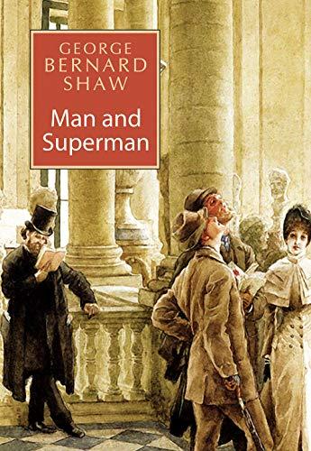 Man and Superman: Grorge Bernard Shaw