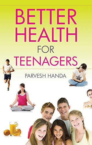 Better Health for Teenagers: Parvesh Handa