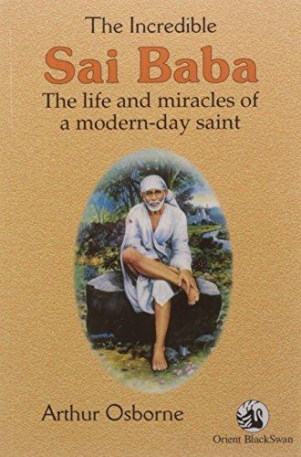 The Incredible Sai Baba: Arthur Ossborne