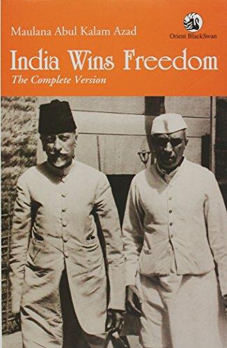 INDIA WINS FREEDOM: MAULANA ABUL KALAM