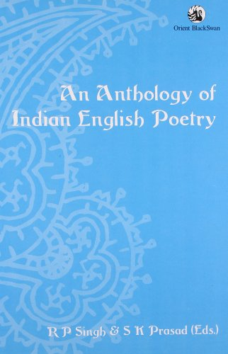 An Anthology of Indian English Poetry: R P Singh
