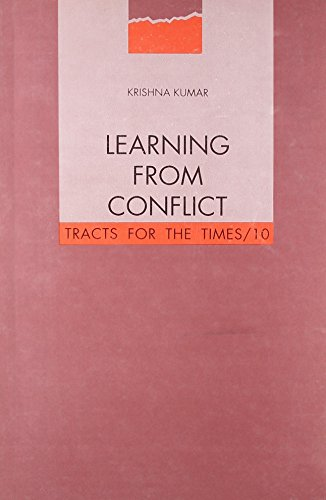 Learning From Conflict; Tracts for the Times 10: Krishna Kumar