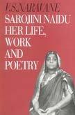 Sarojini Naidu Her Life, Work and Poetry: Vishwanath S. Naravane