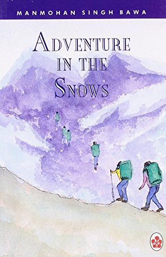 Adventure In the Snows: Bawa, Manmohan Singh