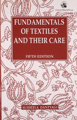 Fundamentals of Textiles and their Care (Fifth Edition): S. Dantyagi