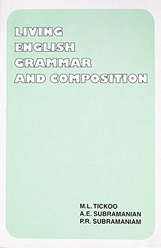 Living English Grammar and Composition: M. L. Tickoo,