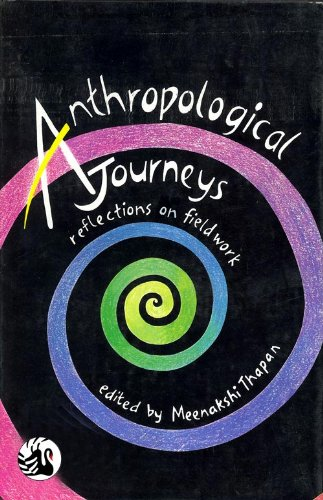 Anthropological Journeys: Reflections on Fieldwork: Meenakshi Thapan