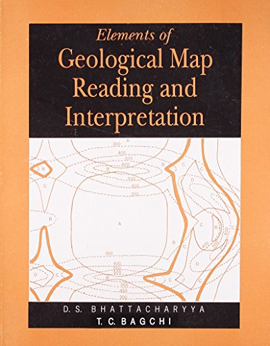 Elements of Geological Map Reading and Interpretation: D.S. Bhattacharya