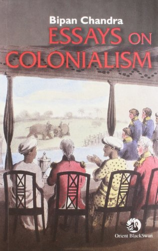 Essays in Colonialism: Bipin Chandra